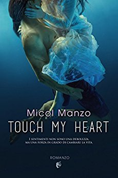 Touch my heart - Manzo Micol